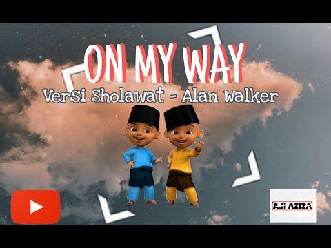 On My Way Versi Sholawat Parodi Upin Ipin Alan Walker