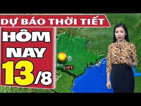 Dự báo thời tiết hôm nay mới nhất ngày 13/8 | Dự báo thời tiết 3 ngày tới