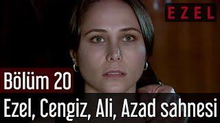 Ezel 20. Bölüm Ezel Cengiz Ali Azad Sahnesi