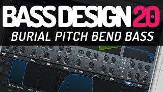 Bass Design 20: Burial Pitch Bend Bass