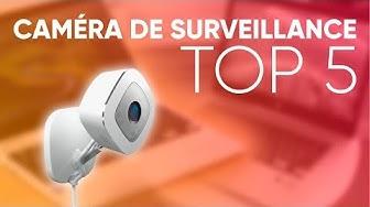 TOP5 : MEILLEURE CAMÉRA DE SURVEILLANCE (2019)