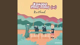 Komodo Ping-Pong (Radio Edit)