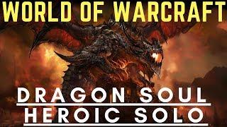 WoW Raid Solo - Dragon Soul - Heroic - Speed Run