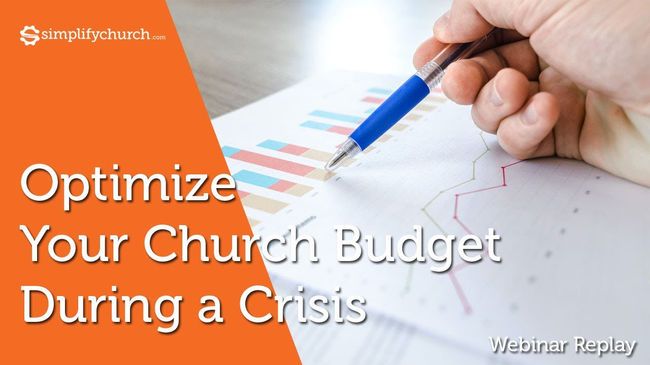 Optimize Your Church Budget During a Crisis - Webinar Replay