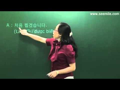 Hoc Hoi Thoai Tieng Han Quoc  - Bai 07 ( Cac Cau Chao Hoi Co Ban )