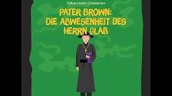 Pater Brown: Die Abwesenheit des Herrn Glaß - Gilbert Keith Chesterton (Krimi - Komplettes Hörbuch)