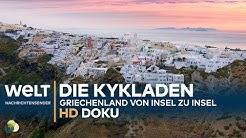 Die Kykladen - Griechenland von Insel zu Insel | HD Doku