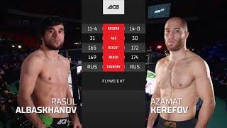 ACA 127: Расул Албасханов vs. Азамат Керефов | Rasul Albaskhanov vs. Azamat Kerefov