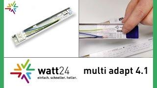 """""""watt24 multi adapt 4.1"""" - perfekt für den Längenausgleich beim EVG-Ersatz [watt24-Video Nr. 2]"""