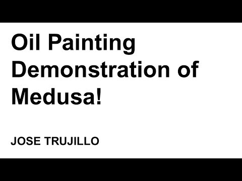 Oil Painting Demo of Medusa Head - Greek Mythology - Artist JOSE TRUJILLO