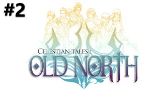 Celestian Tales: Old North Gameplay Walkthrough - Part 2 [60FPS]