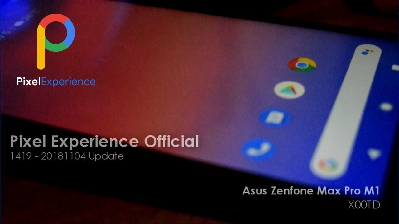 Pixel Experience (9 0) Official Zenfone Max Pro M1