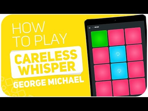 How To Play: CARELESS WHISPER (George Michael) - SUPER PADS - Kit NEVER