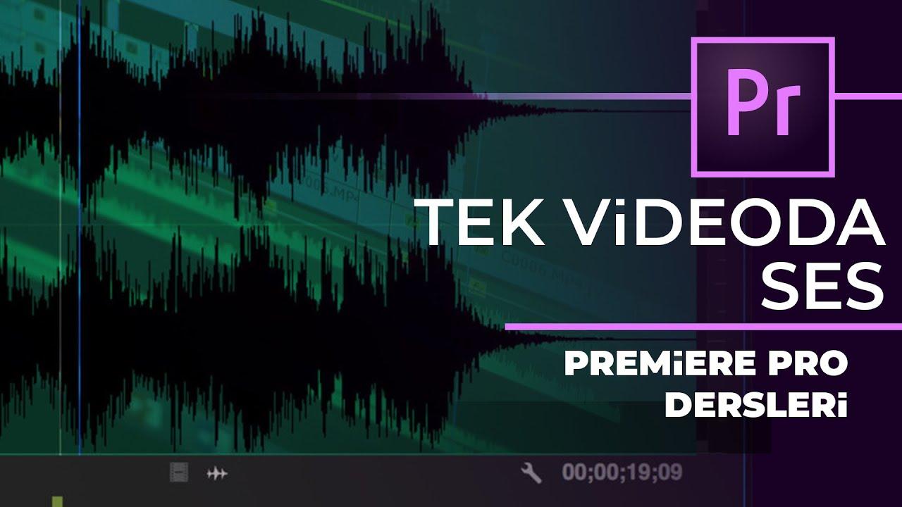 Premiere Pro Dersleri - Tek Videoda Ses Efektleri