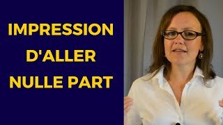 Que faire quand on a l'impression d'aller nulle part?[exercice]