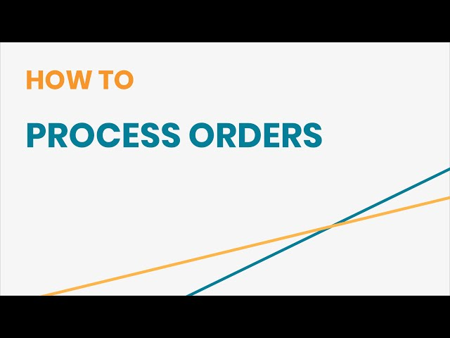 How to Process Orders