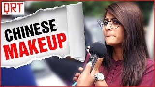 Do Girls Use CHINESE MAKEUP? | INDIA CHINA Relationship | Doklam Issue | Quick Reaction Team