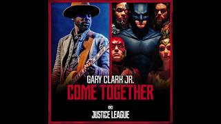 Gary Clark Jr Junkie Xl Come Together Justice League Soundtrack