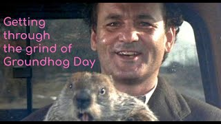 Getting Through The Grind of Groundhog Day - A Life More Extraordinary  Episode 3
