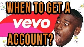 Video When Should You Get A Vevo Account? download MP3, 3GP, MP4, WEBM, AVI, FLV April 2018
