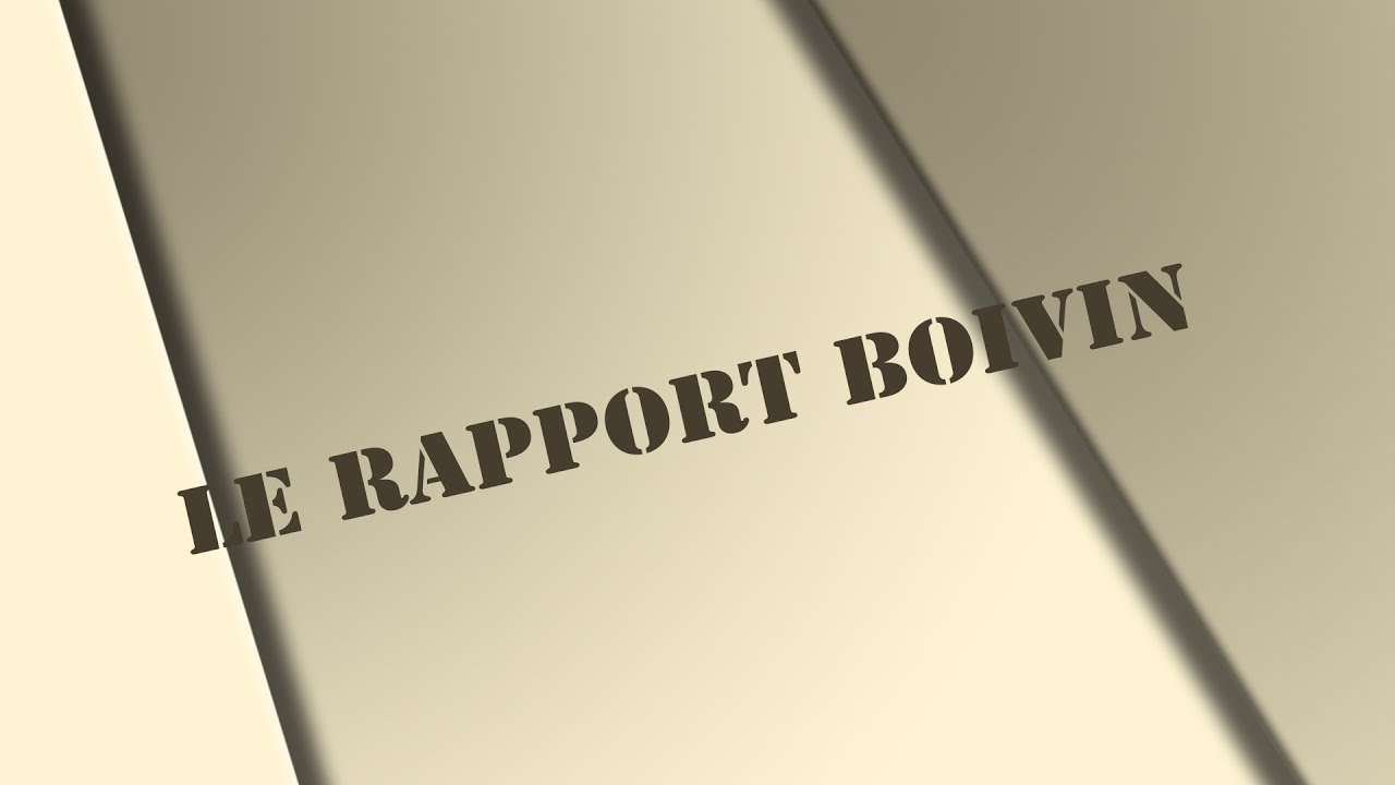 Le rapport Boivin  - Émission no 6