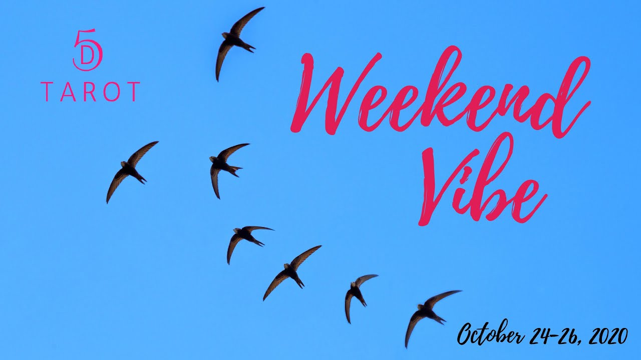 WEEKEND VIBE! ~ [October 24-26, 2020]
