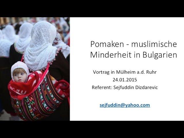 Pomaken - muslimische Minderheit; Vortrag von Sejfuddin Dizdarevic
