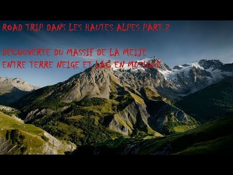 Haute Alpes 2017 part 2 FRANCE