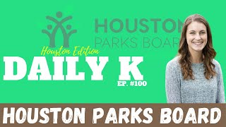 Building up the Green Spaces in Your Community | Daily K Ep. 100 | Houston Parks Board | KT TeeV