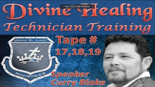 Divine Healing Technician Training, Tape 17/18/19 John G Lake Ministries