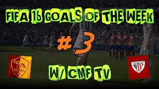 FIFA 16 GOALS OF THE WEEK #3 W/ CMF TV
