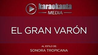 Karaokanta - Sonora Tropicana - El gran varón
