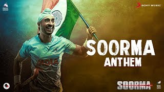 Soorma Anthem (Video Song)