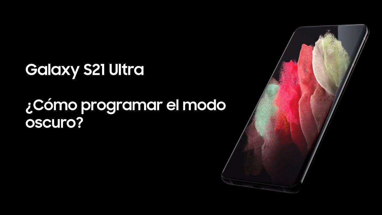 Samsung   Producto   Galaxy S21 Ultra   ¿Cómo programar el modo Oscuro?
