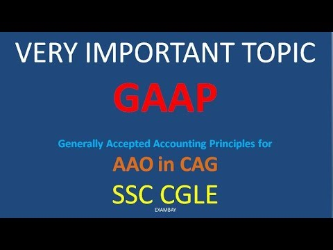 Generally Accepted Accounting Principles | GAAP | Accountancy | SSC CGL | CAG AAO