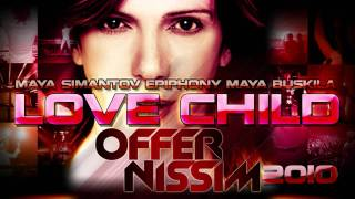 Offer Nissim ft. Maya Buskila & Epiphony & Maya Simantov - Love Child (Original Mix) ♫