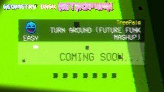 GEOMETRY DASH RETROFUNK [NEW GAME] ALPHA V0.1- TURN AROUND [LEVEL 1]
