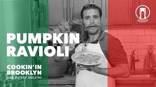 Pumpkin Ravioli | Cookin' in Brooklyn with Danny Milano