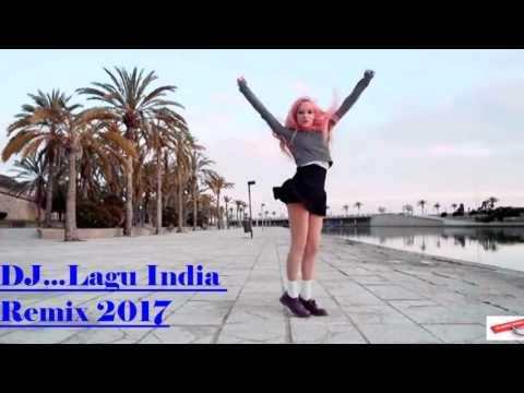 DJ Lagu India 2017 Remix