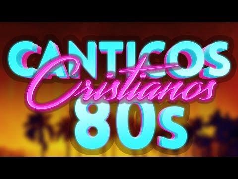 COROS CRISTIANOS DE LOS 80s 🔴