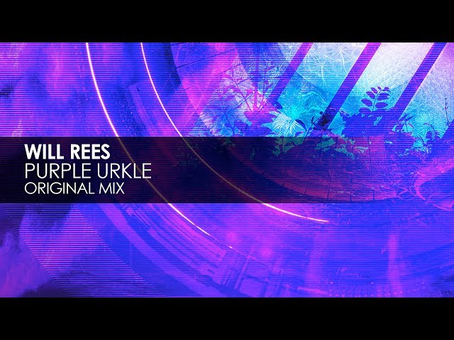 Will Rees - Purple Urkle (Original Mix)