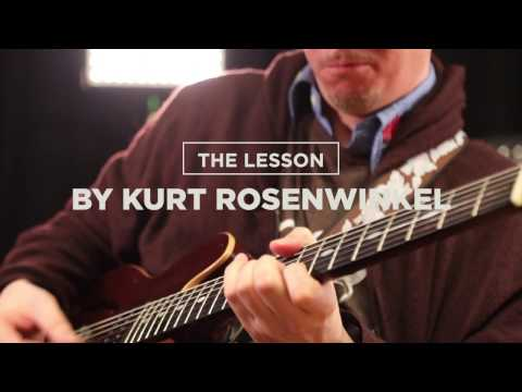 THE LESSON BY KURT ROSENWINKEL : How To Find Your Own Sound