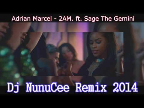 Dj NunuCee - Adrian Marcel   2AM  ft  Sage The Gemini Reggae&HipHop&Reggaeton