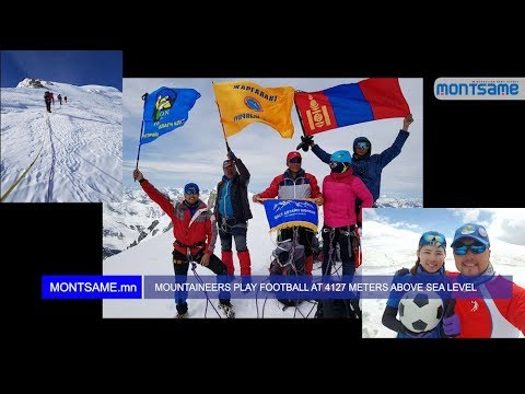 MOUNTAINEERS PLAY FOOTBALL AT 4127 METERS ABOVE SEA LEVEL