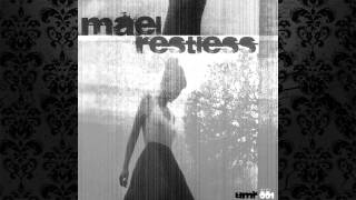 Mael - Restless (Chris Page Remix) [UNTIL MORNING RECORDS]