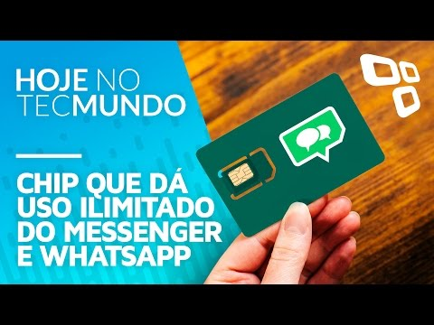 Chip que dá uso ilimitado do Messenger e WhatsApp - Hoje no TecMundo