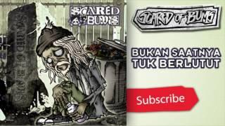 Scared Of Bum's - Bukan Saatnya Tuk Berlutut [Official Audio]