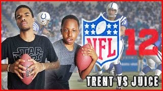 Madden 12 Trent vs Juice - HE WANTS HIS MONEY BACK!