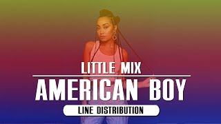Little Mix - American Boy ~ Line Distribution