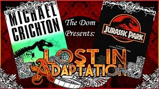 Jurassic Park, Lost in Adaptation ~ The Dom